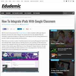 How To Integrate iPads With The New Google Classroom