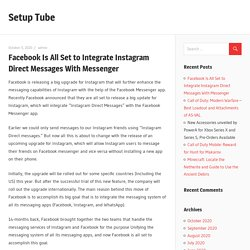 Facebook Is All Set to Integrate Instagram Direct Messages With Messenger - Setup Tube