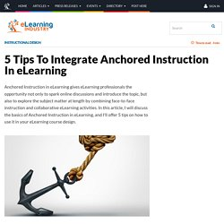 5 Tips To Integrate Anchored Instruction In eLearning - eLearning Industry