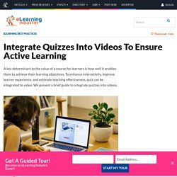 Integrate Quizzes Into Videos To Ensure Active Learning - eLearning Industry