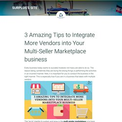 3 Amazing Tips to Integrate More Vendors into Your Multi-Seller Marketplace business