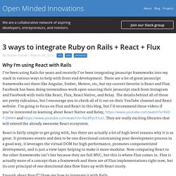 3 ways to integrate Ruby on Rails + React + Flux