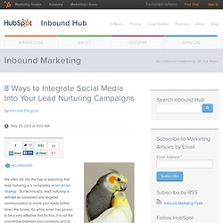 8 Ways to Integrate Social Media Into Your Lead Nurturing Campaigns