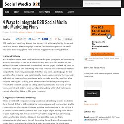 4 Ways to Integrate B2B Social Media into Marketing Plans