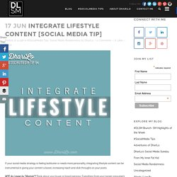 Integrate Lifestyle Content [Social Media Tip] - DhariLo #SocialMedia