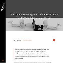 Why Should You Integrate Traditional & Digital Media To Build Consumer Trust?