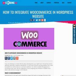 Integrate WooCommerce In WordPress Website