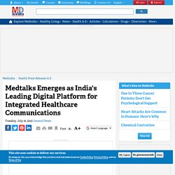 Medtalks Emerges as India's Leading Digital Platform for Integrated Healthcare Communications