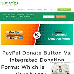 PayPal Donate Button Vs. Integrated Donation Forms: Which is Better for Your Nonprofit?