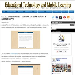 Educational Technology and Mobile Learning: Excellent Speech to Text Tool Integrated with Google Drive