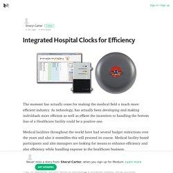 Integrated Hospital Clocks for Efficiency – Sheryl Carter – Medium