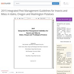 POTATO PROGRESS - 2015 - Au sommaire: 2015 Integrated Pest Management Guidelines for Insects and Mites in Idaho, Oregon and Washington Potatoes