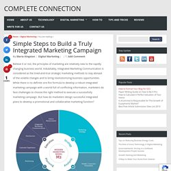 Simple Steps to Build a Truly Integrated Marketing Campaign