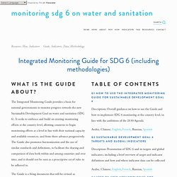 Integrated Monitoring Guide for SDG 6 (including methodologies) — Monitoring SDG 6 on water and sanitation