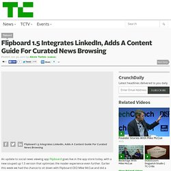 Flipboard 1.5 Integrates LinkedIn, Adds A Content Guide For Curated News Browsing