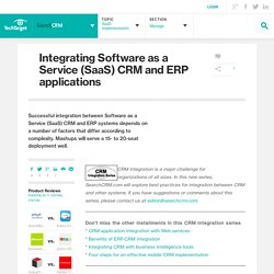Integrating Software as a Service (SaaS) CRM and ERP applications