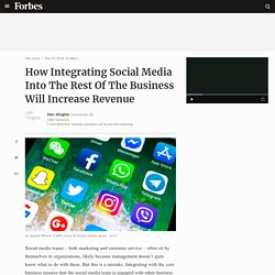 How Integrating Social Media Into The Rest Of The Business Will Increase Revenue