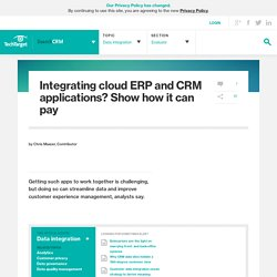 Integrating cloud ERP and CRM applications? Show how it can pay