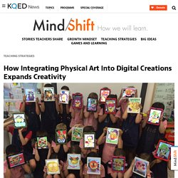 How Integrating Physical Art Into Digital Creations Expands Creativity