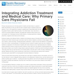 Integrating Addiction Treatment and Medical Care: Why Primary Care Physicians Fail