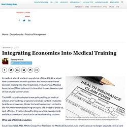 Integrating Economics Into Medical Training