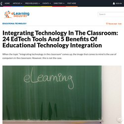 Integrating Technology In The Classroom: 24 EdTech Tools And 5 Benefits Of Educational Technology Integration