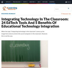 Integrating Technology In The Classroom: 24 EdTech Tools And 5 Benefits Of Educational Technology Integration - eLearning Industry
