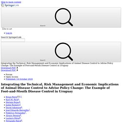 ECOHEALTH 14/10/20 Integrating the Technical, Risk Management and Economic Implications of Animal Disease Control to Advise Policy Change: The Example of Foot-and-Mouth Disease Control in Uruguay