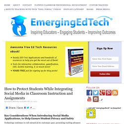 How to Protect Students While Integrating Social Media in Classroom Instruction and Assignments