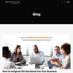 How to Integrate ISO Standards into Your Business Management System