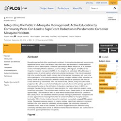 Integrating the Public in Mosquito Management: Active Education by Community Peers Can Lead to Significant Reduction in Peridomestic Container Mosquito Habitats