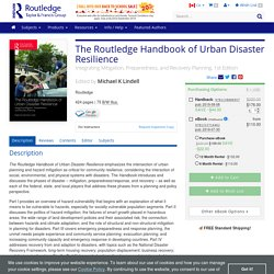 The Routledge Handbook of Urban Disaster Resilience: Integrating Mitigation, Preparedness, and Recovery Planning, 1st Edition