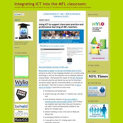 Using ICT to support classroom practice and professional learning of MFL teachers