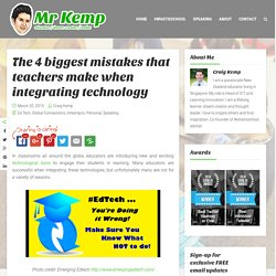 The 4 biggest mistakes that teachers make when integrating technology