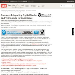 Focus on: Integrating Digital Media and Technology in Classrooms