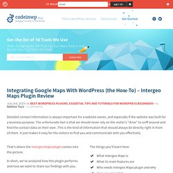 Integrating Google Maps With WordPress (the How-To) - Intergeo Maps Plugin Review
