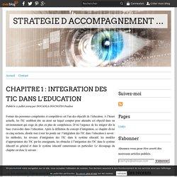 CHAPITRE 1 : INTEGRATION DES TIC DANS L'EDUCATION - STRATEGIE D ACCOMPAGNEMENT DU CHANGEMENT