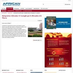 Intégration Africaine: L'exemple par le Rwanda et le Maroc