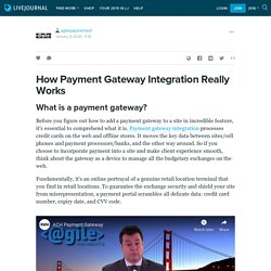 How Payment Gateway Integration Really Works: agilepaymentsof — LiveJournal