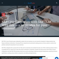 Why CPQ integration with CLM is a better idea for business?