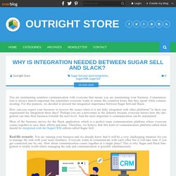 Why is integration needed between Sugar Sell and Slack? - Outright Store