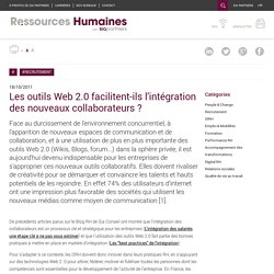 Les outils Web 2.0 facilitent-ils l'intégration des nouveaux collaborateurs ?