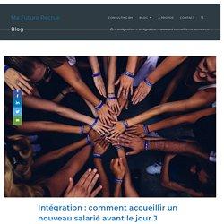 Intégration : comment accueillir un nouveau salarié avant le jour J - Ma Future Recrue