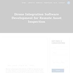 Drone Integration Software Development for Remote Asset Inspection - Nextbrain Canada