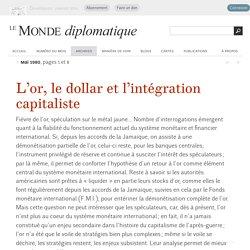 L'or, le dollar et l'intégration capitaliste, par Francis Kern (Le Monde diplomatique, mai 1980)