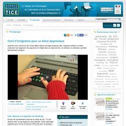 L'Agence nationale des Usages des TICE - Outil d'intégration pour un élève dyspraxique