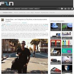 Google Glass : vers l'intégration du Play Music, et des écouteurs stéréo en prime