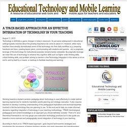 A TPACK-based Approach for An Effective Integration of Technology in Your Teaching