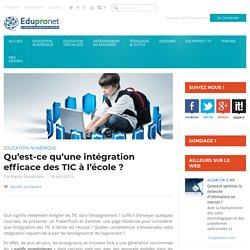 Qu'est-ce qu'une intégration efficace des TIC à l'école ?