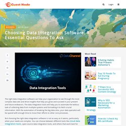 Choosing Data Integration Software: 8 Essential Questions to Ask